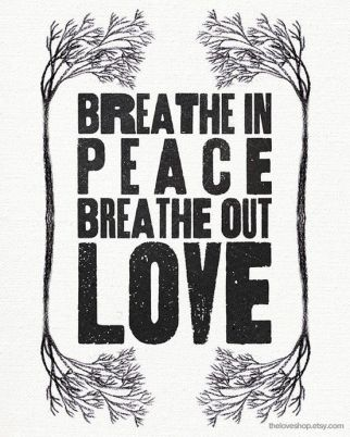 Breathe-in-peace-breathe-out-love
